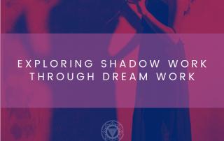 Exploring Shadow Work Through Dream Work