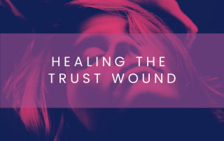 Healing The Trust Wound