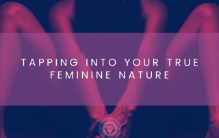 Tapping Into Your True Feminine Nature