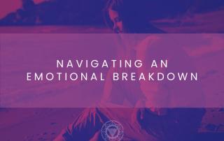 Navigating An Emotional Breakdown