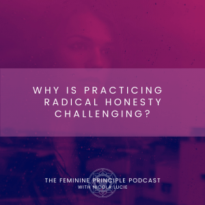 Why Is Practicing Radical Honesty Challenging